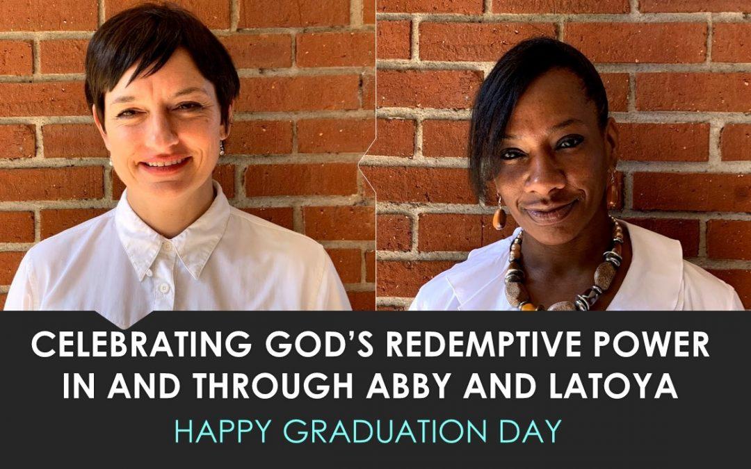Celebrating Abby and Latoya's Graduation – August 2021